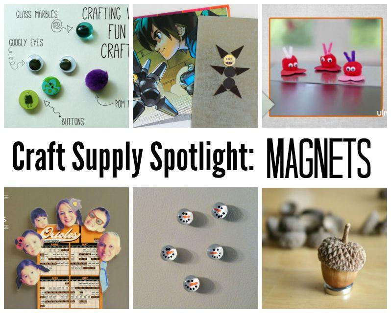 Craft Supply Spotlight: Magnets