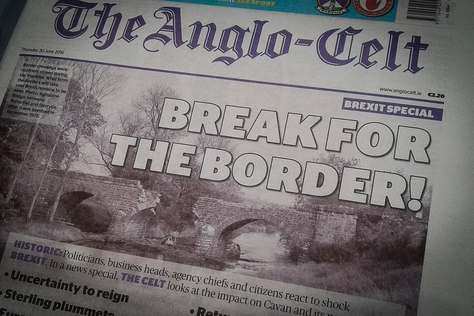 "Headlines in the Border Region after the Brexit referendum - ""Uncertainty to Reign"" seems to sum everything up"