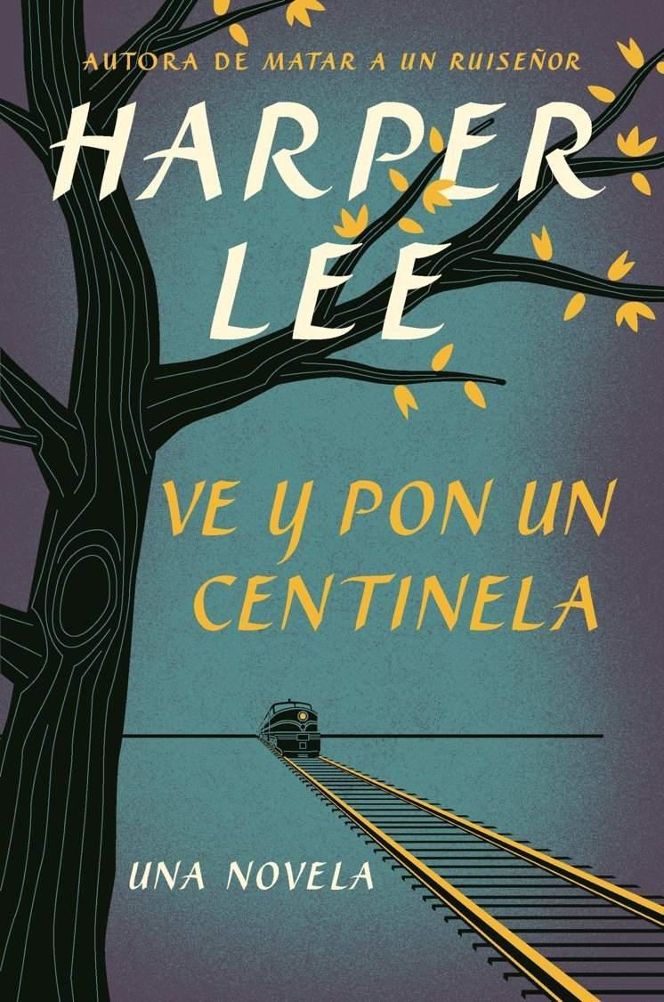 Va y pon un centinela de Harper Lee