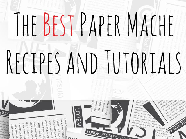 The best paper mache recipes for Best paper for paper mache