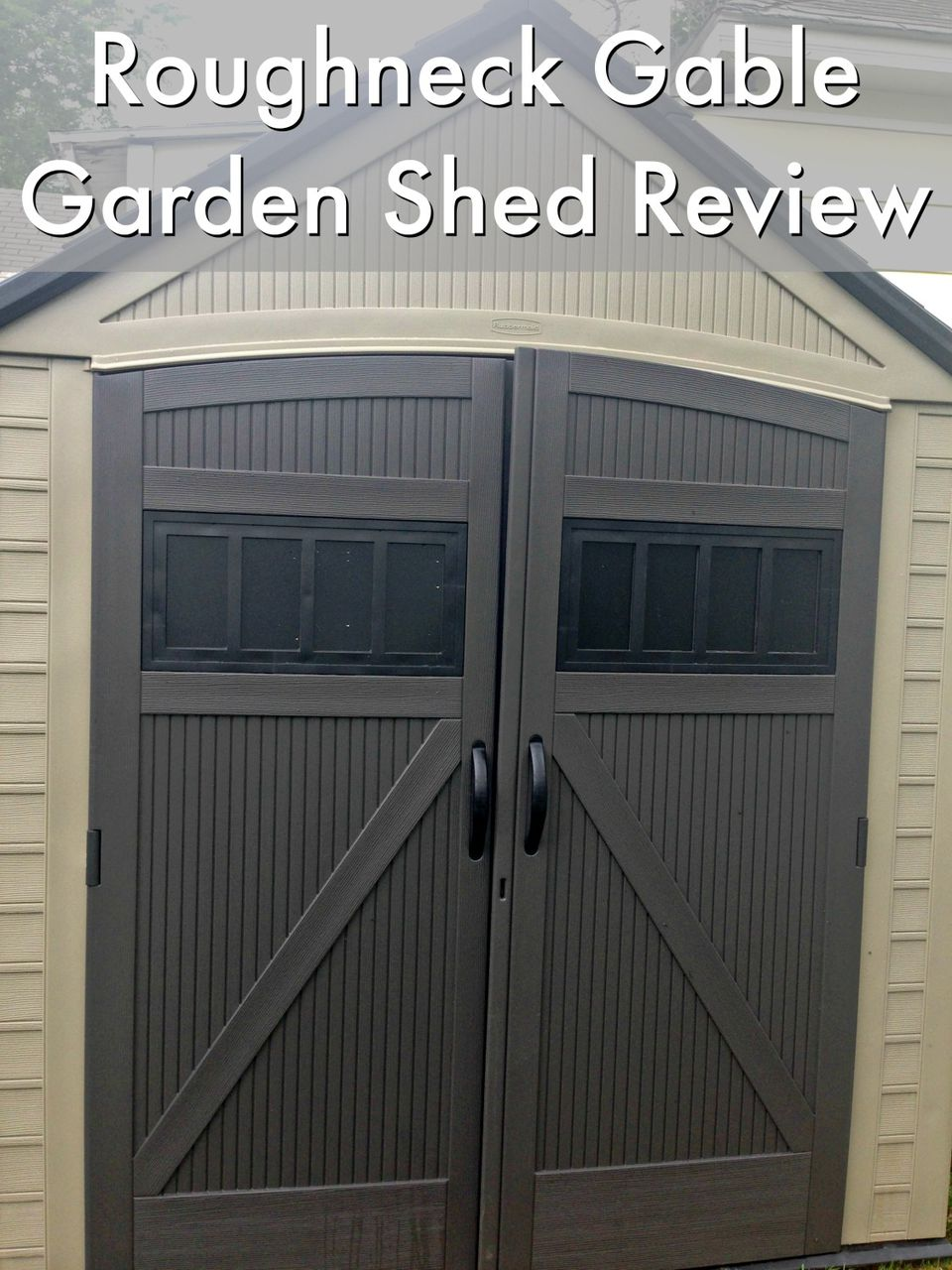 Garden shed review - The Roughneck Gable Garden Shed by Rubbermaid
