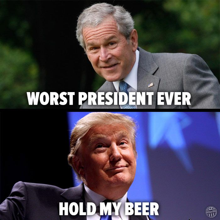 trump-bush-hold-my-beer-588001fb5f9b58bdb3f29d98.jpg