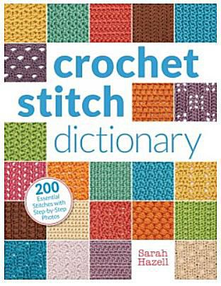 Crochet Stitch Dictionary by Sarah Hazell
