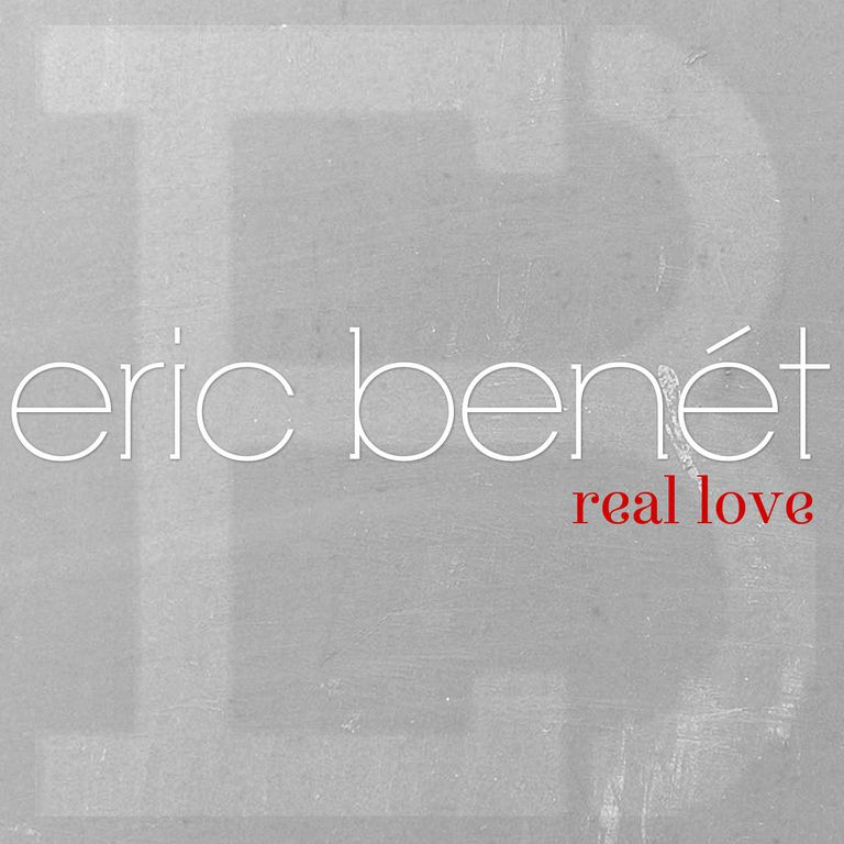 As The Title Implies Eric Benets Real Love Is A Celebration Of Genuine Emotion Between Two People Or Puts In Song Weve Got Something