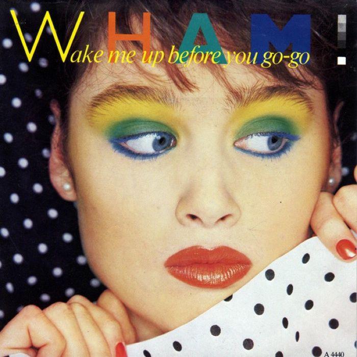 Wham Wake Me Up Before You Go-Go