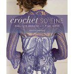 Crochet So Fine book by Kristin Omdahl, published by Interweave Press