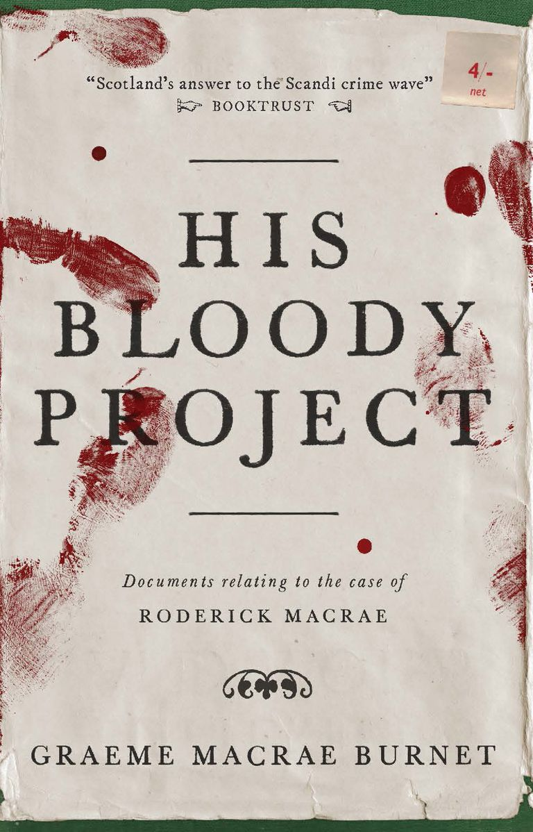 His Bloody Project, by Graeme Macrae Burnet