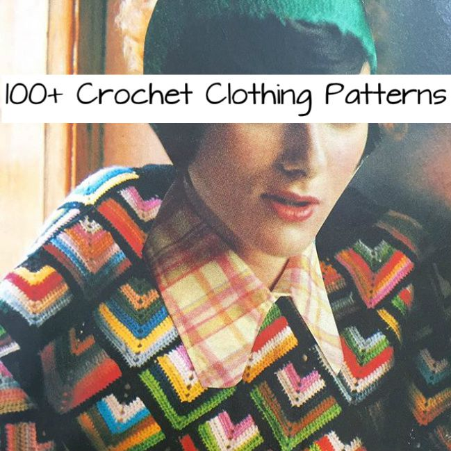 100+ Crochet Clothing Patterns