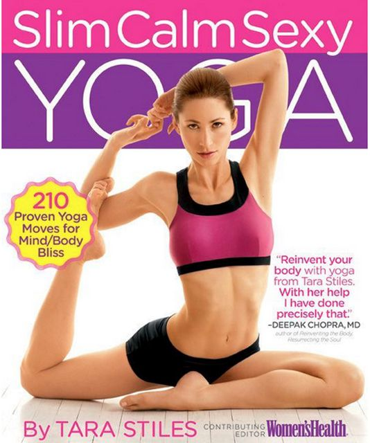Slim Calm Sexy Yoga by Tara Stiles