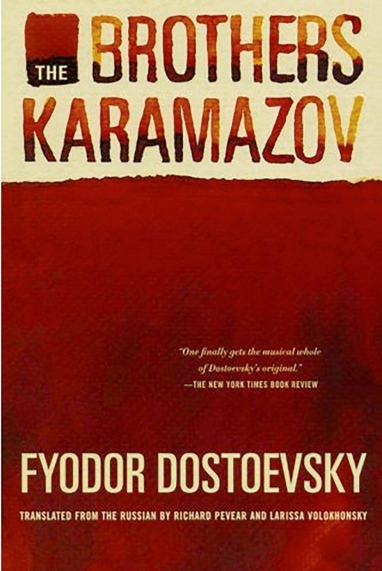 The Brothers Karamazov, by Fyodor Dostoevsky