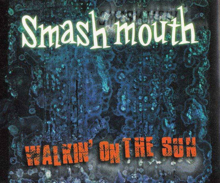 Smash Mouth Walkin' On the Sun