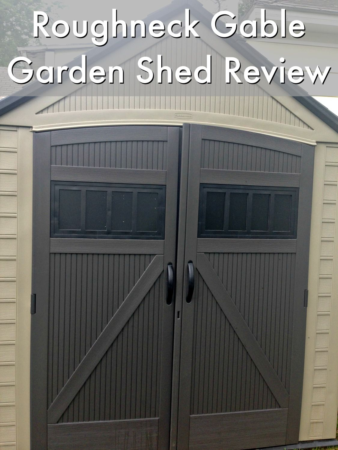 rubbermaid shed review take your gardening up a notch