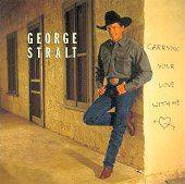 George Strait - 'Carrying Your Love With Me'