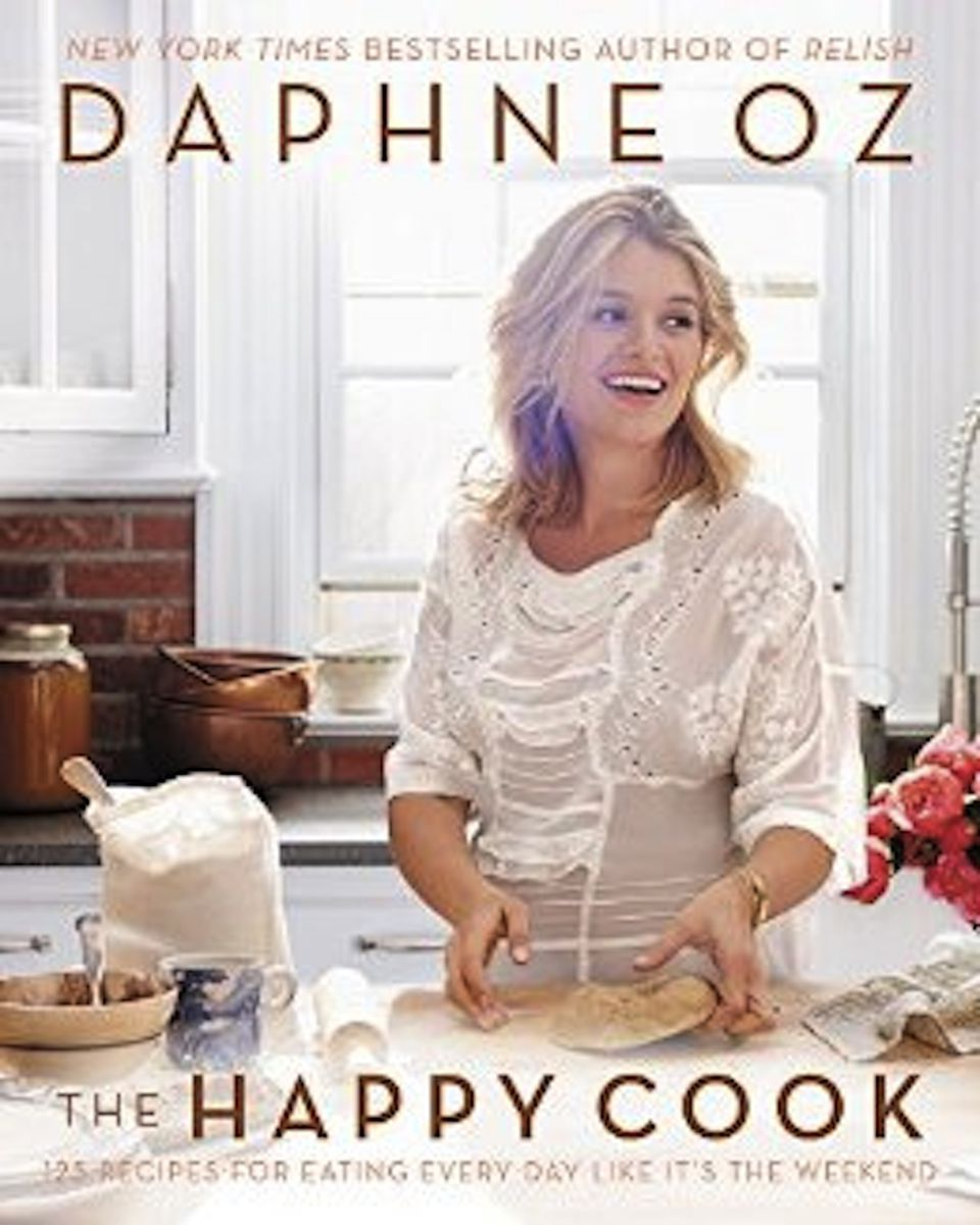 The Happy Cook: 125 Recipes for Eating Every Day Like It's the Weekend by Daphne Oz