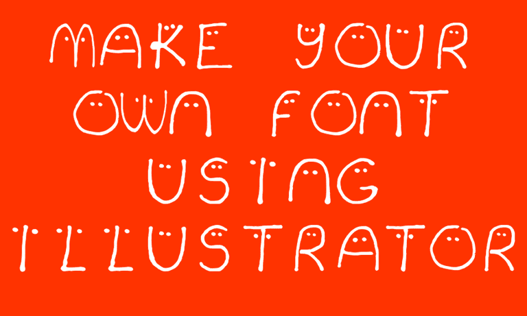 Make Your Own Font with Illustrator