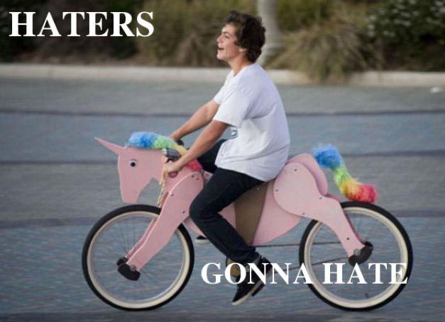 'Haters gonna hate'