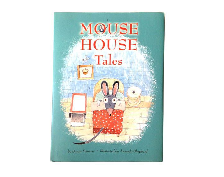 Mouse House Tales by Susan Pearson, an imprint of Blue Apple Books