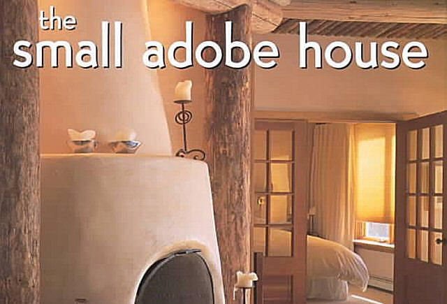 he small adobe house by Agnesa Reeve - photographs by Robert Reck