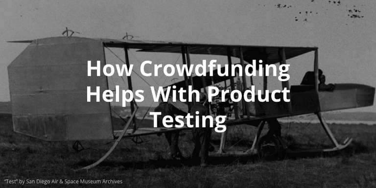 How Crowdfunding Helps With Product Testing