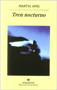 Tren nocturno, una novela de Martin Amis