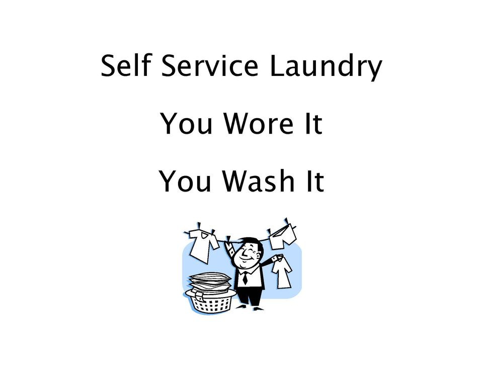 Your wore it you wash it
