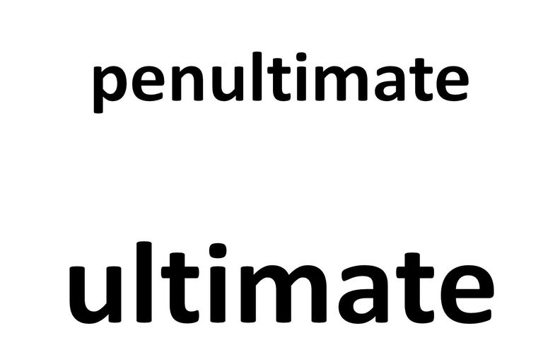penultimate and ultimate