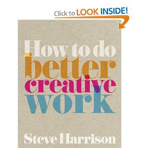 How To Do Better Creative Work