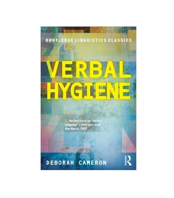 Verbal Hygiene by Deborah Cameron