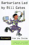 Barbarians Led by Bill Gates