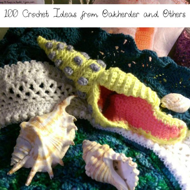 100 Crochet Ideas from Oakherder and Others