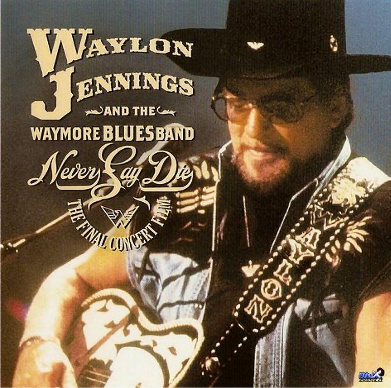 Waylon Jennings Never Say Die