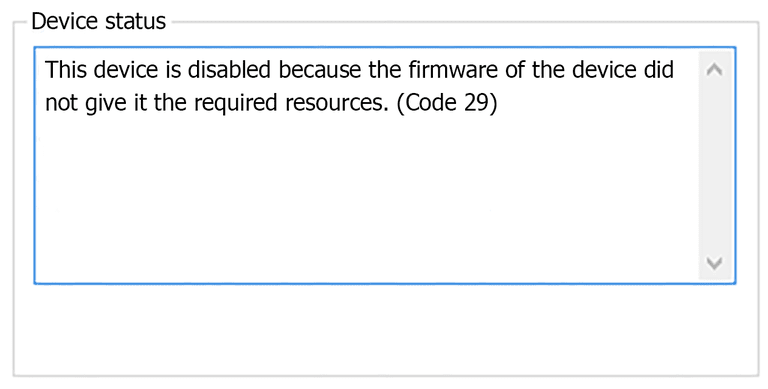 Screenshot of a Device Manager Code 29 error that reads this device is disabled because the firmware of the device did not give it the required resources