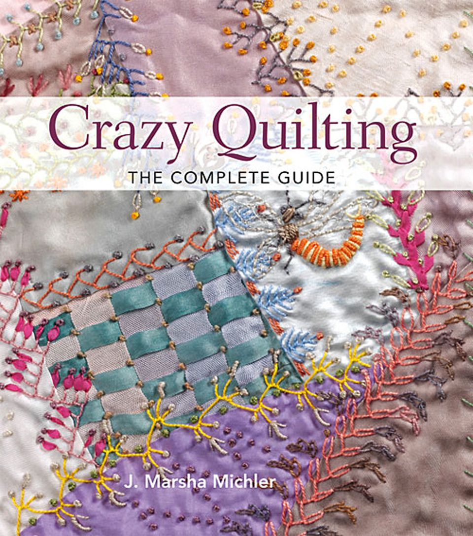 Complete Guide to Crazy Quilting