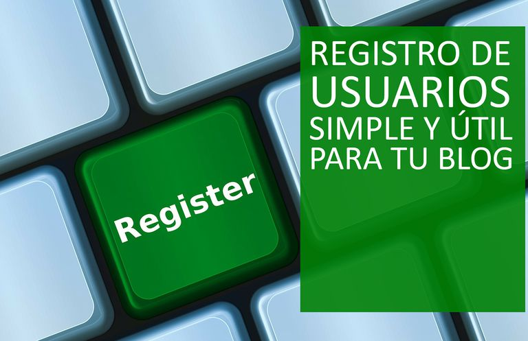 Regristro de usuarios simple y útil para tu blog