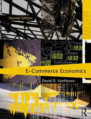 Ecommerce Economics by David VanHoose