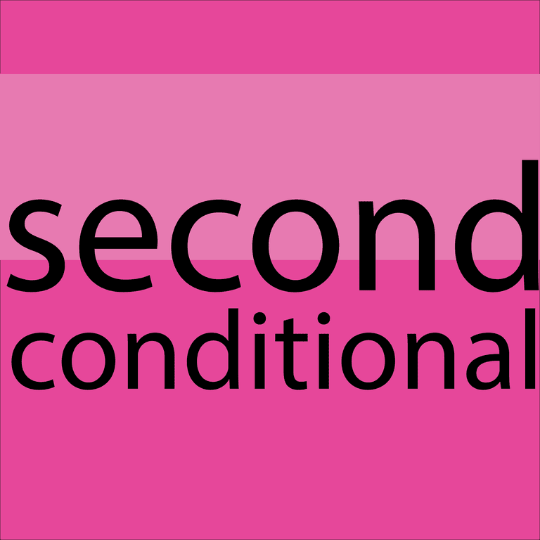 second conditional - segundo condicional