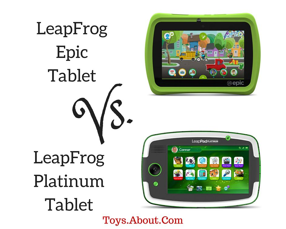 LeapFrog Epic or LeapFrog Platinum kids tablet?