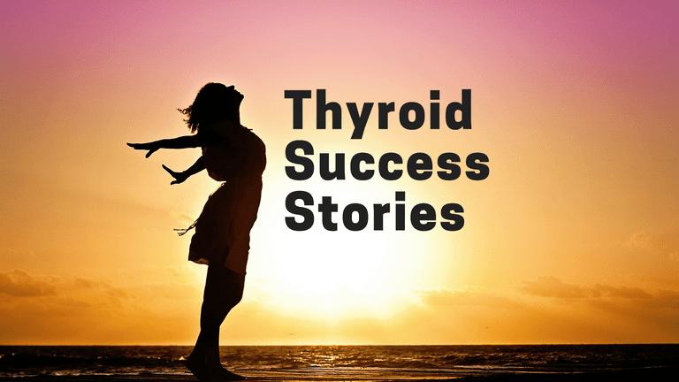 thyroid success stories