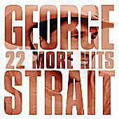 George Strait - 22 More Hits