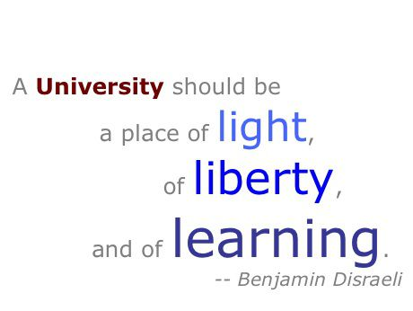 A University should be a place of light, of liberty, and of learning quote by Benjamin Disraeli