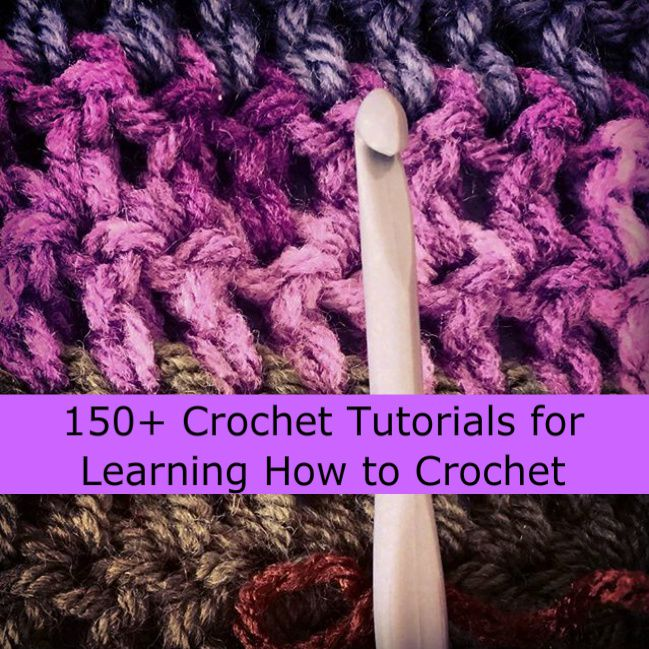 150+ Crochet Tutorials for Learning How to Crochet