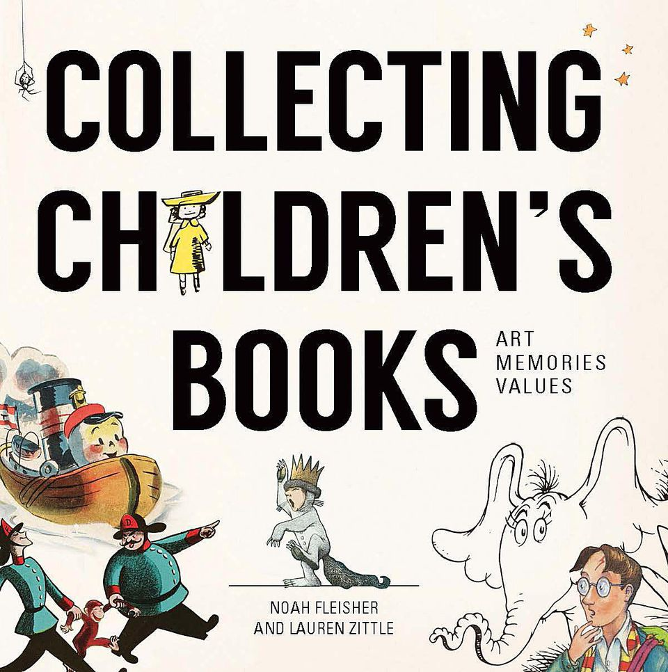 Collecting Children's Books: Art, Memories, Values by Fleisher and Zittle