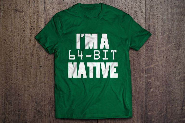 A photo of a green shirt that says I'm A 64-bit Native