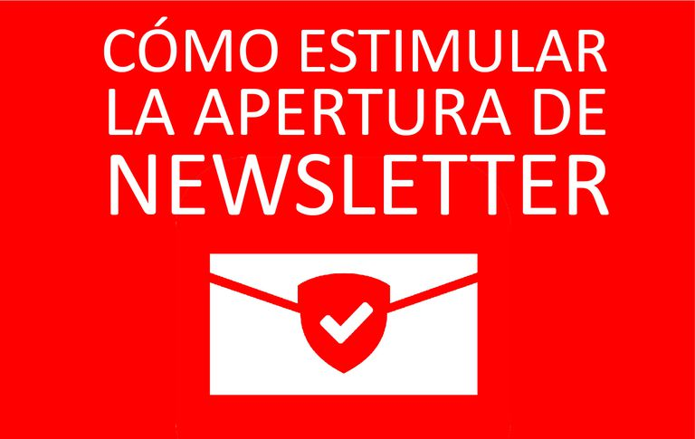 Cómo estimular la apertura de newsletter