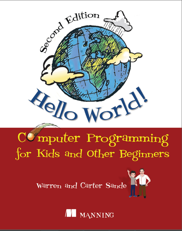 Hello World! Computer Programming for Kids and Other Beginners Book