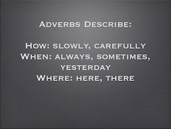 Adverb Are Used For How When Where