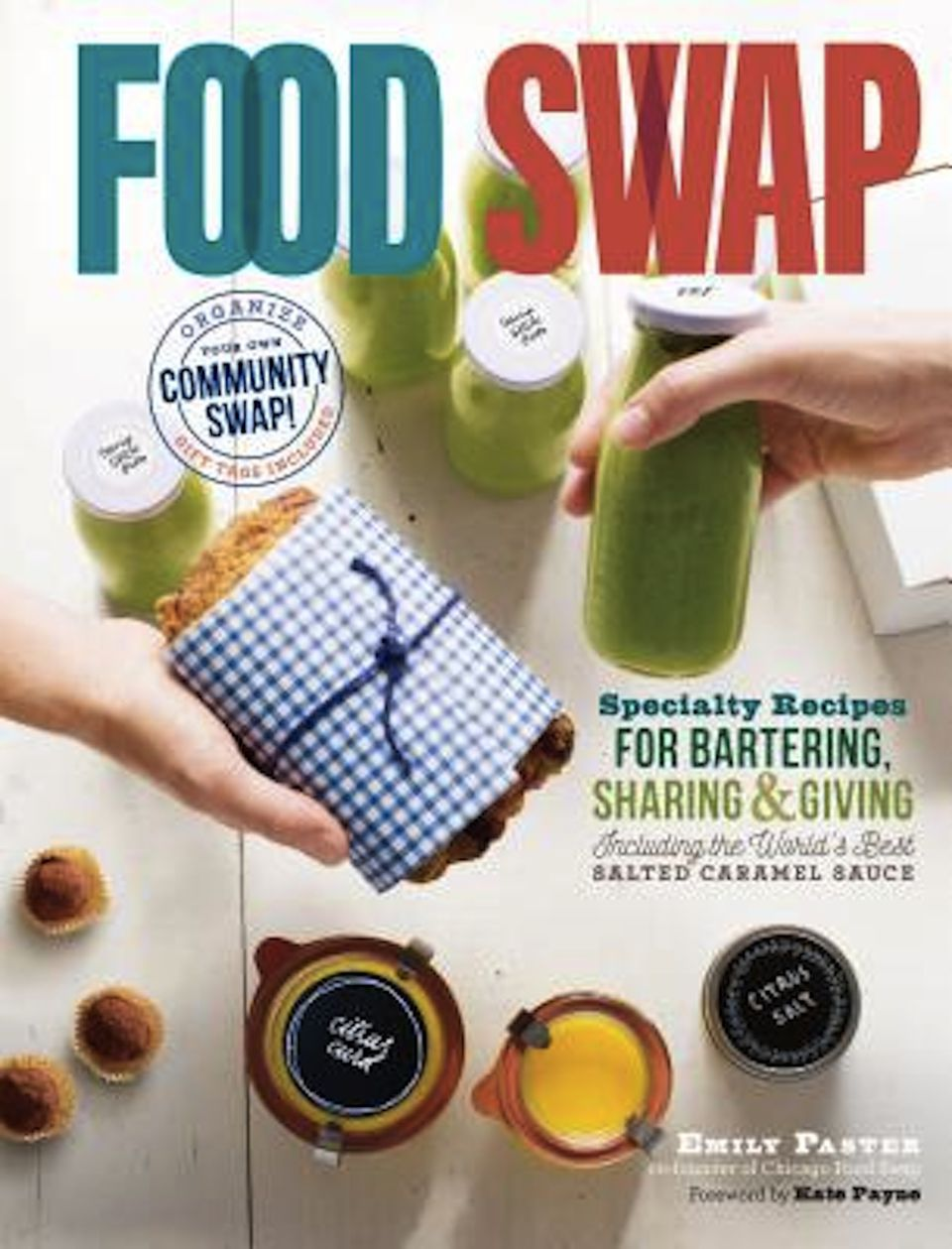 Food Swap: Specialty Recipes for Bartering, Sharing and Giving