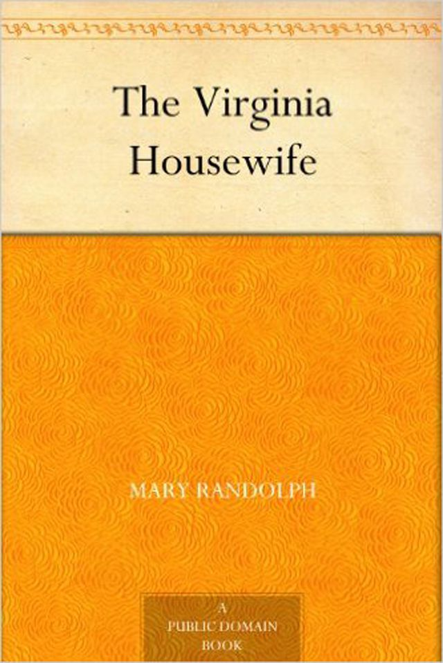 The Virginia Housewife Historical Cookbook
