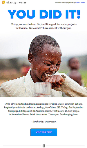 Charity:water excels in saying thank you to donors via effective emails, such as this one.