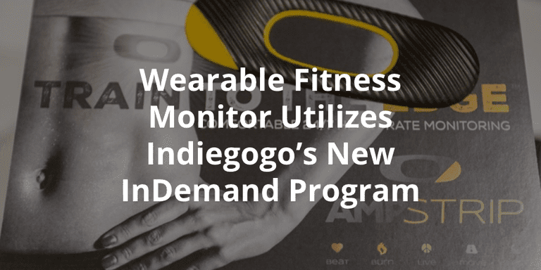 New fitness monitor, AmpStrip, uses Indiegogo's InDemand Program